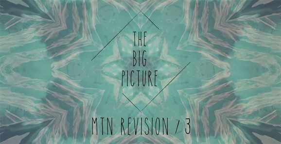 The Big Picture – Mtn Revision / 3