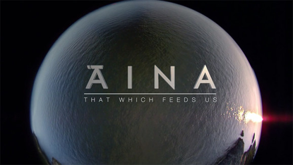 ĀINA: That Which Feeds Us